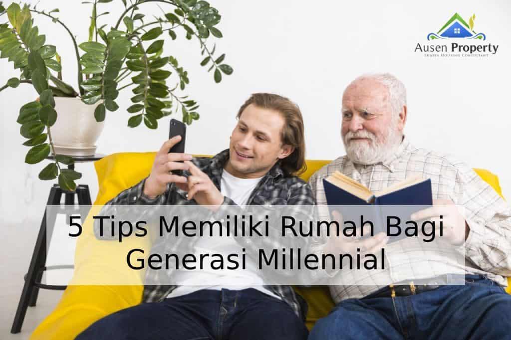5 Tips Memiliki Rumah Bagi Generasi Millennial