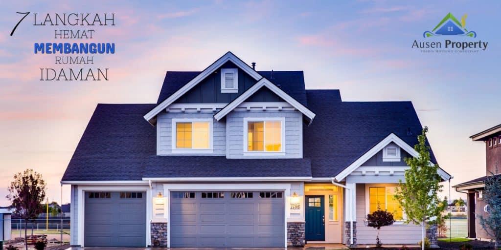 7 Langkah Hemat Membangun Rumah Idaman