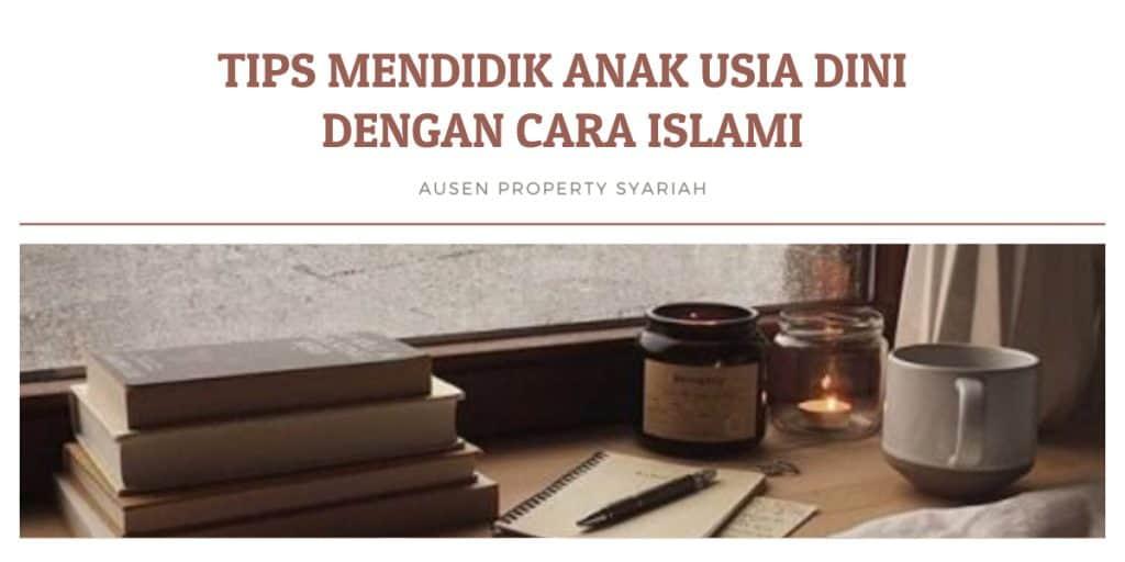 Tips Mendidik Anak Usia Dini dengan Cara Islami-Ausen Property